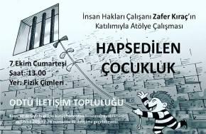 """7 Ekim'de ODTÜ'de """"Hapsedilen Çocukluk"""" Atölye Çalışmasıyapılacak!"""
